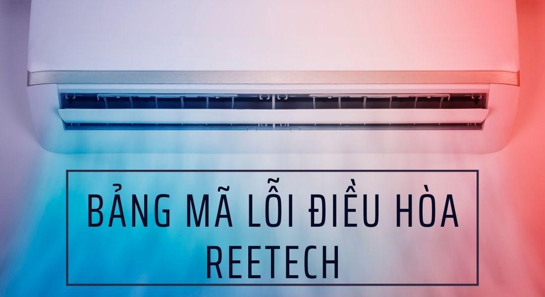 Bảng mã lỗi điều hòa Reetech
