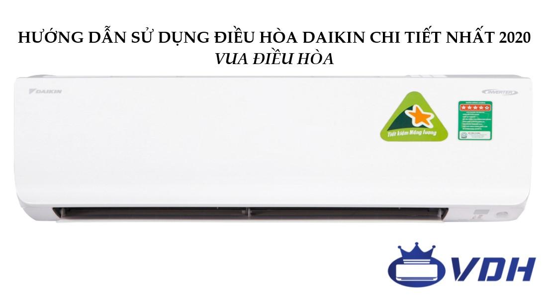Hướng dẫn sử dụng điều hòa Daikin chi tiết nhất 2020