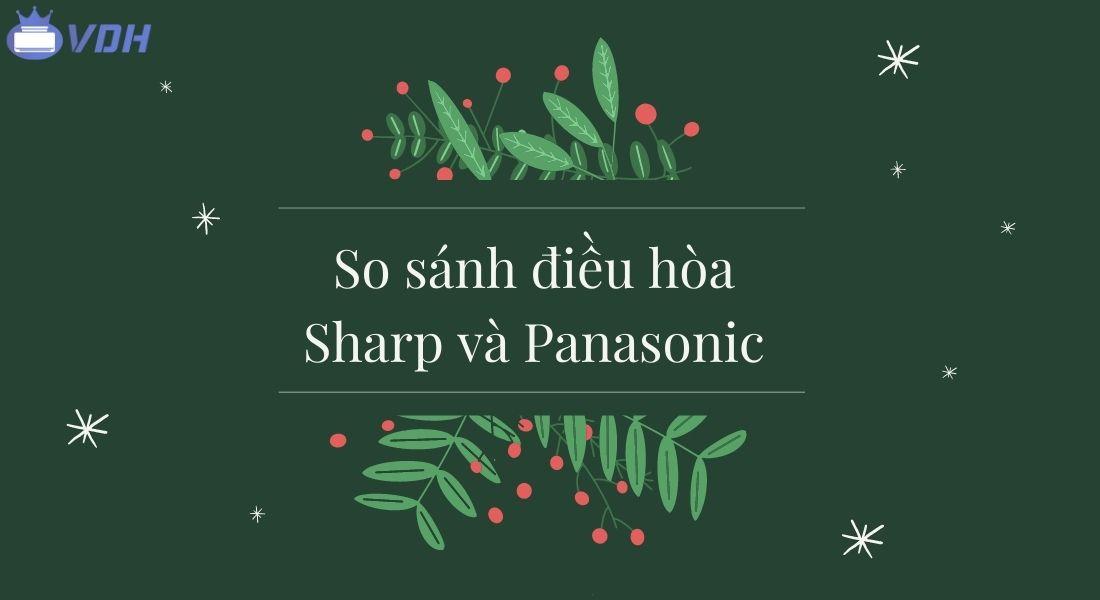 So sánh điều hòa Sharp và Panasonic